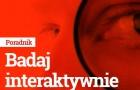 """""""Badaj Interaktywnie"""" – premiera unikalnego poradnika badań internetowych"""