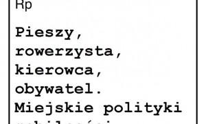 O socjologii z Literatką. Pieszy, rowerzysta, kierowca, obywatel. Miejskie polityki mobilności. Wrocław 26 października